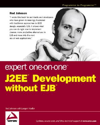 Expert One-on-One J2EE Development without EJB By Johnson, Rod/ Hoeller, Juergen